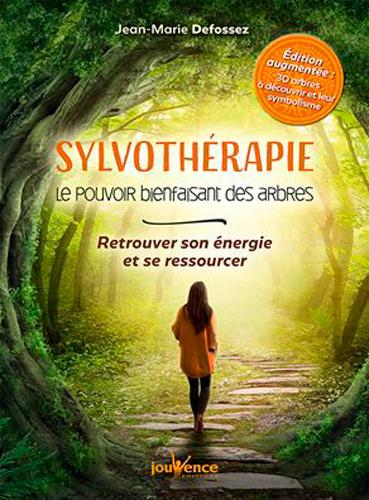 Sylvothérapie : le pouvoir bienfaisant des arbres : retrouver son énergie et se ressourcer