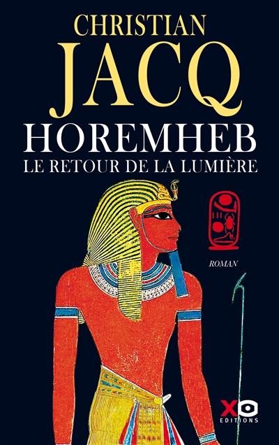 Horemheb, le retour de la lumière / Christian Jacq | Jacq, Christian, auteur