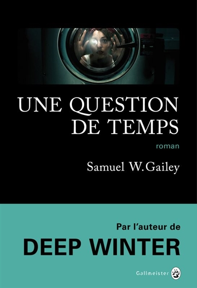 Une question de temps / Samuel W. Gailey | Gailey, Samuel W.. Auteur