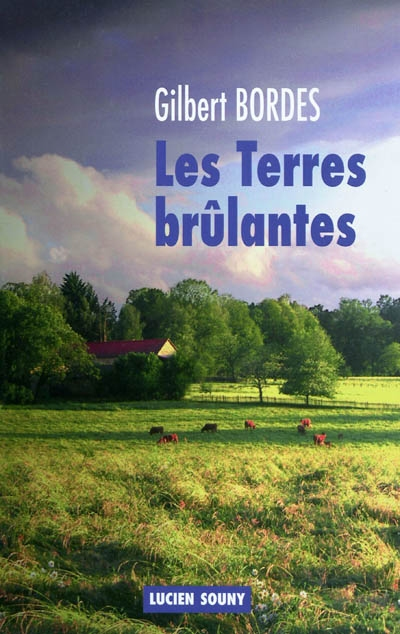 Les Terres brûlantes / Gilbert Bordes | Bordes, Gilbert. Auteur