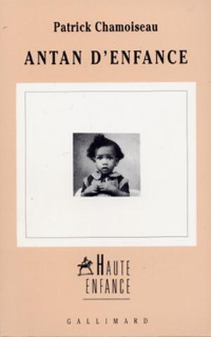 Une enfance créole / Patrick Chamoiseau | Chamoiseau, Patrick (1953-....). Auteur