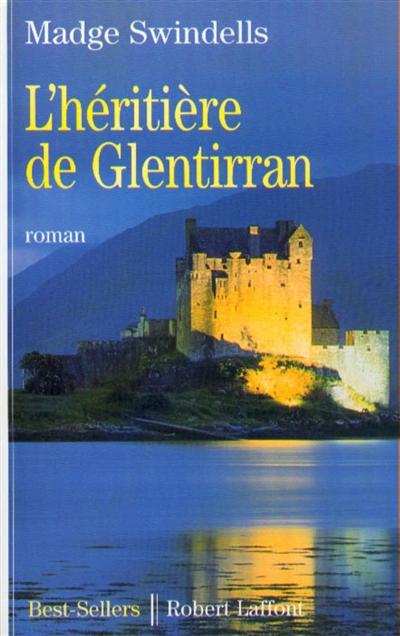 L' héritière de Glentirran : roman / Madge Swindells | Swindells, Madge. Auteur