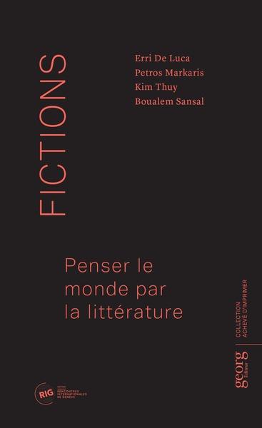 Fictions : penser le monde par la littérature
