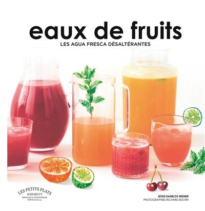 Eaux de fruits : les agua fresca désaltérantes | Jessie Kanelos Weiner. Auteur