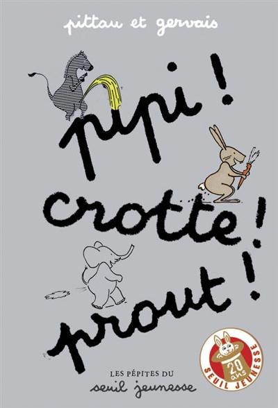 Pipi ! Crotte ! Prout ! | Pittau, Francesco. Auteur