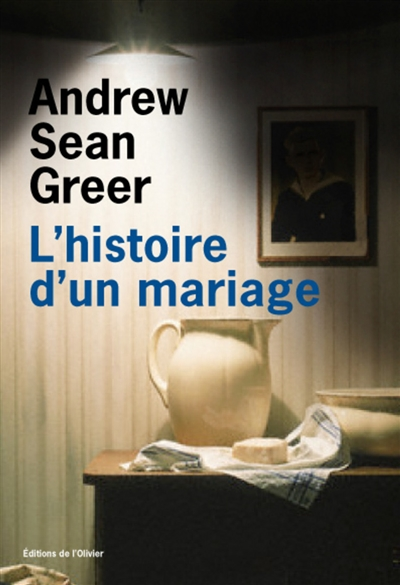 L' histoire d'un mariage / Andrew Sean Greer | Greer, Andrew Sean (1969-....). Auteur