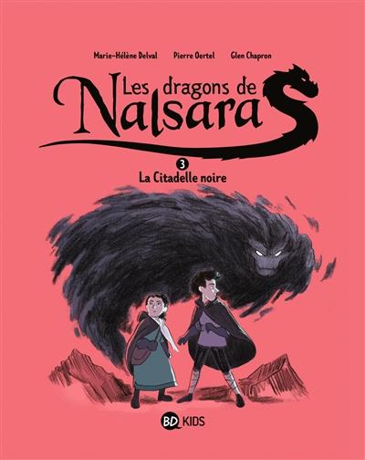 Les dragons de Nalsara. Vol. 3. La citadelle noire
