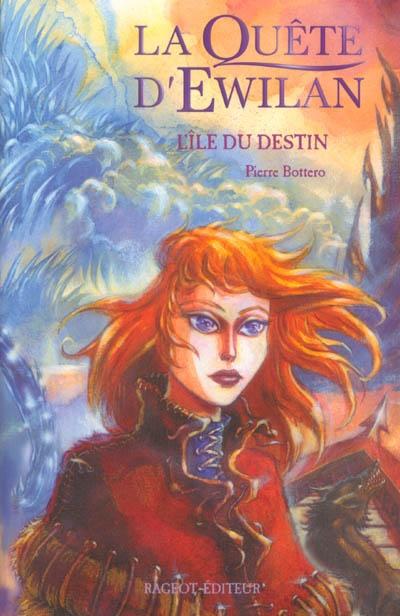 La quête d'Ewilan 03 : l'île du destin / Pierre Bottero | Bottero, Pierre