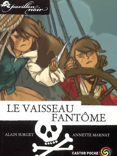 Pavillon noir. 2, Le vaisseau fantôme | Surget, Alain (1948-....). Auteur