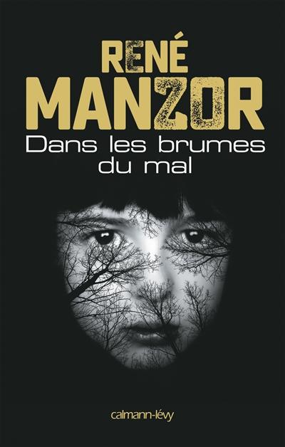 Dans les brumes du mal : roman | Manzor, René (1959-....). Auteur