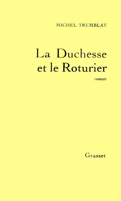 Duchesse et le roturier (La) | Tremblay, Michel. Auteur