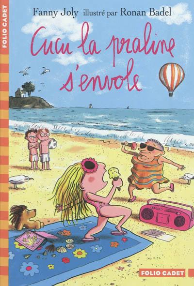 Cucu la praline s'envole | Joly, Fanny (1954-....). Auteur