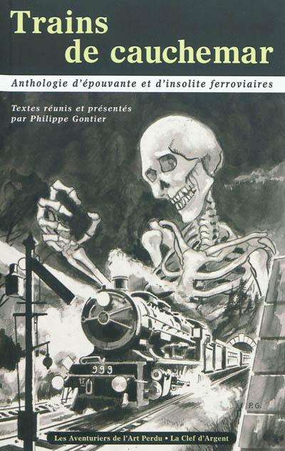 Trains de cauchemar : anthologie d'épouvante et d'insolite ferroviaires |