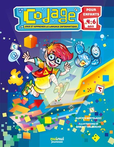 Joue et apprend le langage informatique : pour enfants 4-6 ans | Bertolazzi, Alberto (1961-....). Auteur