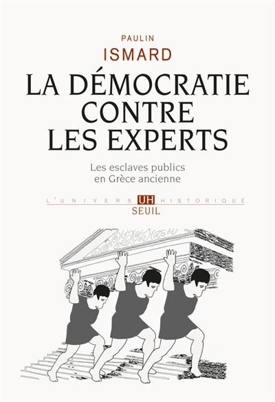 La démocratie contre les experts : les esclaves publics en Grèce ancienne