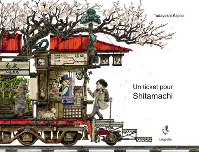 Un ticket pour Shitamachi | Kajino, Tadayoshi. Auteur