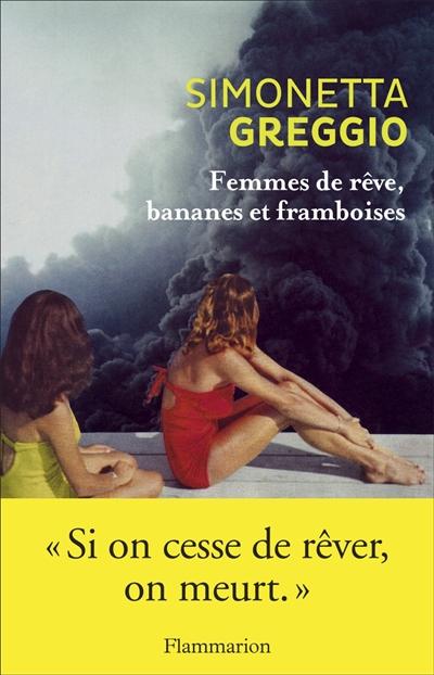 Femmes de rêve, bananes et framboises : nouvelles / Simonetta Greggio | Greggio, Simonetta. Auteur