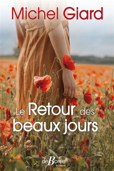 Le Retour des beaux jours | Giard, Michel. Auteur