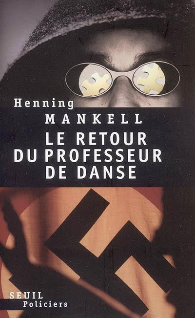 retour du professeur de danse (Le) | Mankell, Henning (1948-2015). Auteur