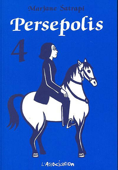 Persepolis. 4 / Marjane Satrapi | Satrapi, Marjane (1969-....). Auteur