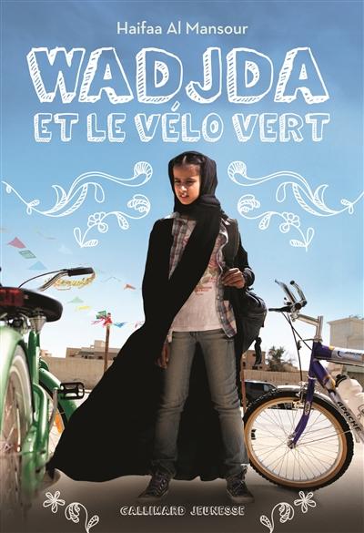 Wadjda et le vélo vert / Haifaa Al Mansour | Mansour, Haifaa- al . Auteur