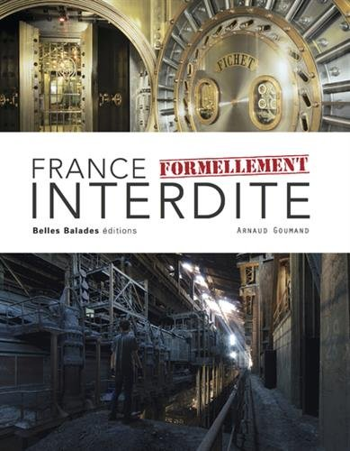 France formellement interdite | Goumand, Arnaud (1969-....). Auteur