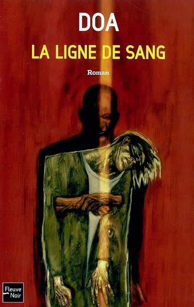 La  ligne de sang | DOA (1968-....). Auteur