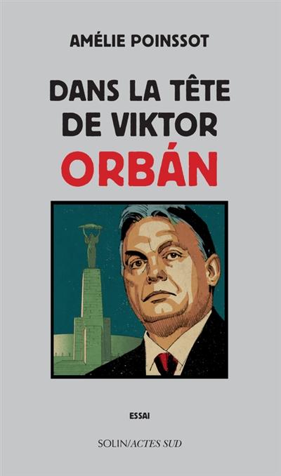 Dans la tête de Viktor Orban : essai |
