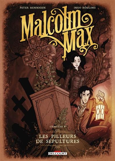 Malcolm Max. Vol. 1. Les pilleurs de sépultures