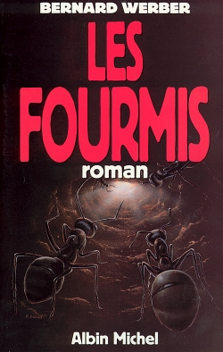 La trilogie des Fourmis. 1, Fourmis (Les ) / Bernard Werber | Werber, Bernard. Auteur