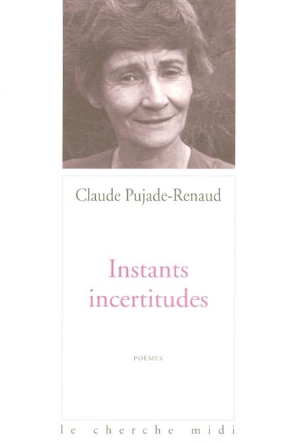 Instants incertitudes   Pujade-Renaud, Claude (1932-...)