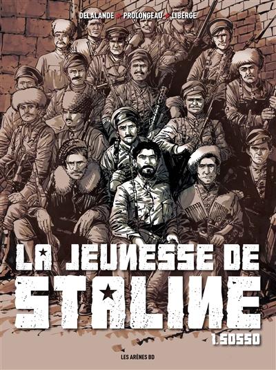 jeunesse de Staline (La). 1, Sosso | Liberge, Eric (1965-....). Illustrateur