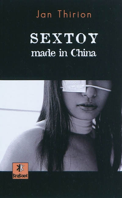 Sextoy made in China : roman | Jan Thirion (1952-....). Auteur