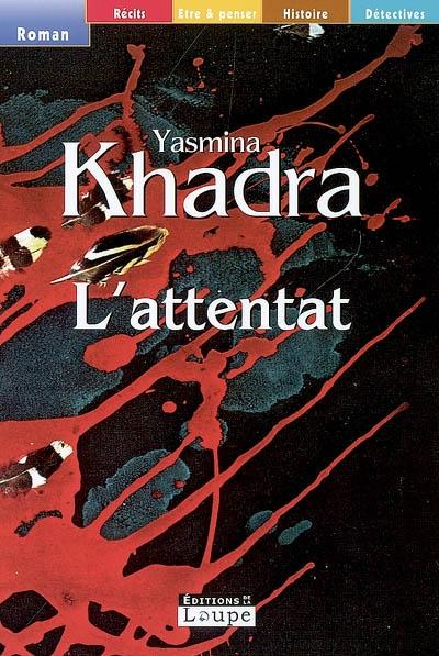 L' attentat | Khadra, Yasmina (1955-....). Auteur
