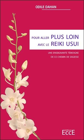 Pour aller plus loin avec le reiki usui : une enseignante témoigne de ce chemin de sagesse