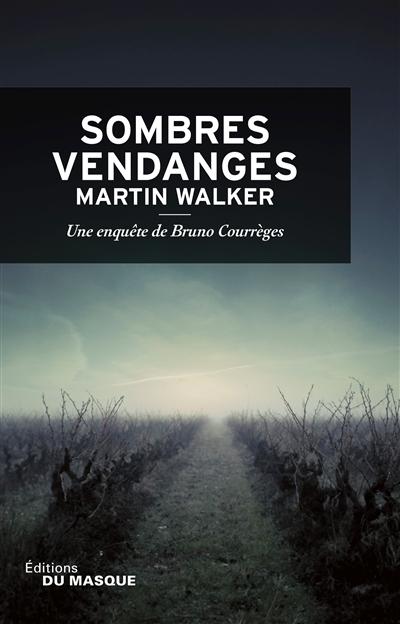 Sombres vendanges / Martin Walker   Walker, Martin (1947-....). Auteur