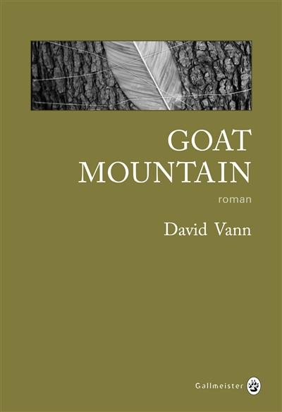 Goat Mountain / David Vann | Vann, David (1966-....). Auteur