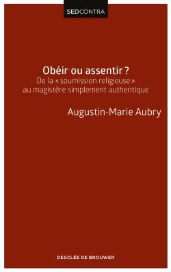 Obéir ou assentir ? : de la soumission religieuse au magistère simplement authentique