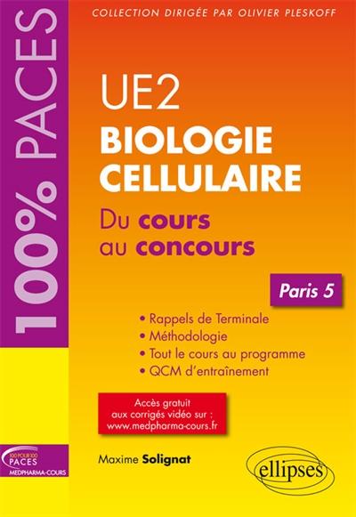 UE2, biologie cellulaire : du cours au concours : Paris 5