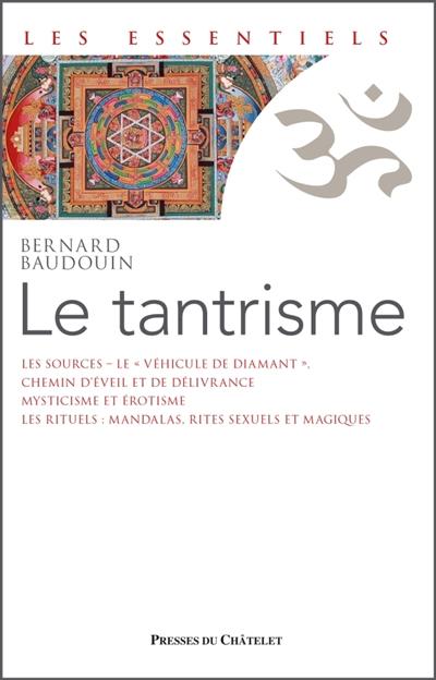 tantrisme (Le) : une voie de libération immédiate   Baudouin, Bernard. Auteur