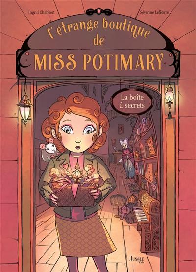 L' étrange boutique de Miss Potimary. 01, boîte à secrets (La) / scénario, Ingrid Chabbert | Chabbert, Ingrid (1978-....). Auteur