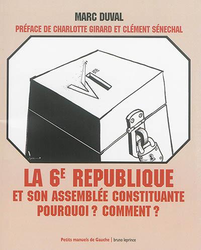 La 6e République et son assemblée constituante : pourquoi ? Comment ?