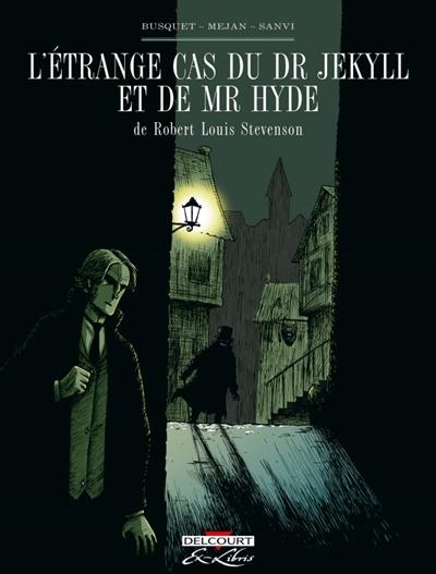 L'étrange cas du Dr Jekyll et de Mr Hyde, de Robert Louis Stevenson