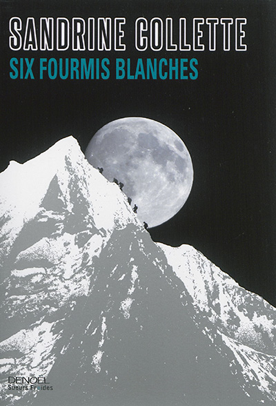 Six fourmis blanches : roman | Sandrine Collette, Auteur