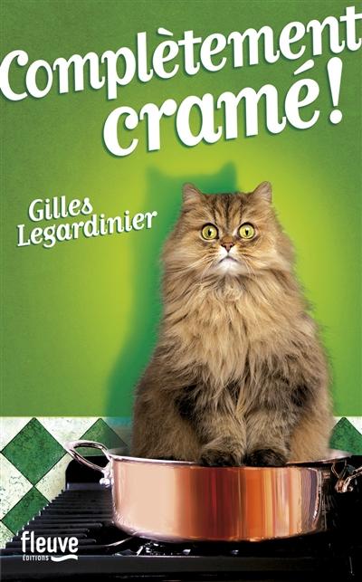 Complètement cramé ! / Gilles Legardinier | Legardinier, Gilles (1965-....). Auteur