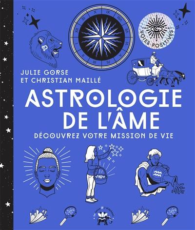 Astrologie de l'âme : découvrez votre mission de vie