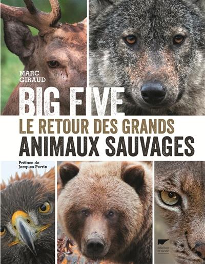 Big five : le retour des grands animaux sauvages