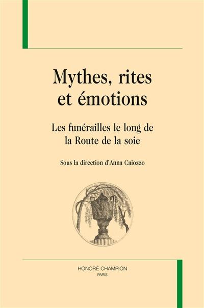 Mythes, rites et émotions : les funérailles le long de la route de la soie