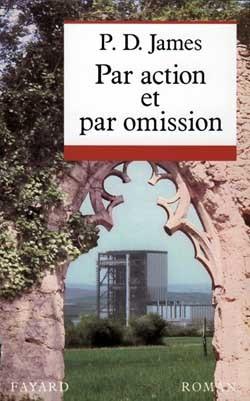 Par action et par omission : roman / P. D. James | James, Phyllis Dorothy (1920-....). Auteur