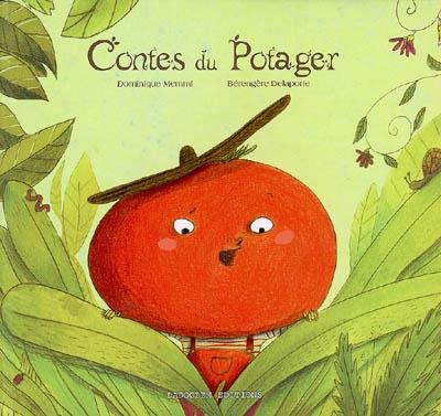 Contes du potager / Dominique Memmi | Memmi, Dominique. Auteur